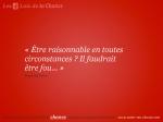 etre_raisonnable_en_toutes_circonstances__Il_faudrait_etre_fou.jpg